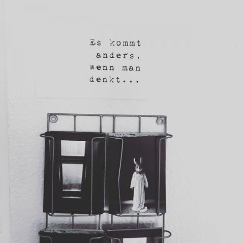 Es kommt anders, wenn man denkt.